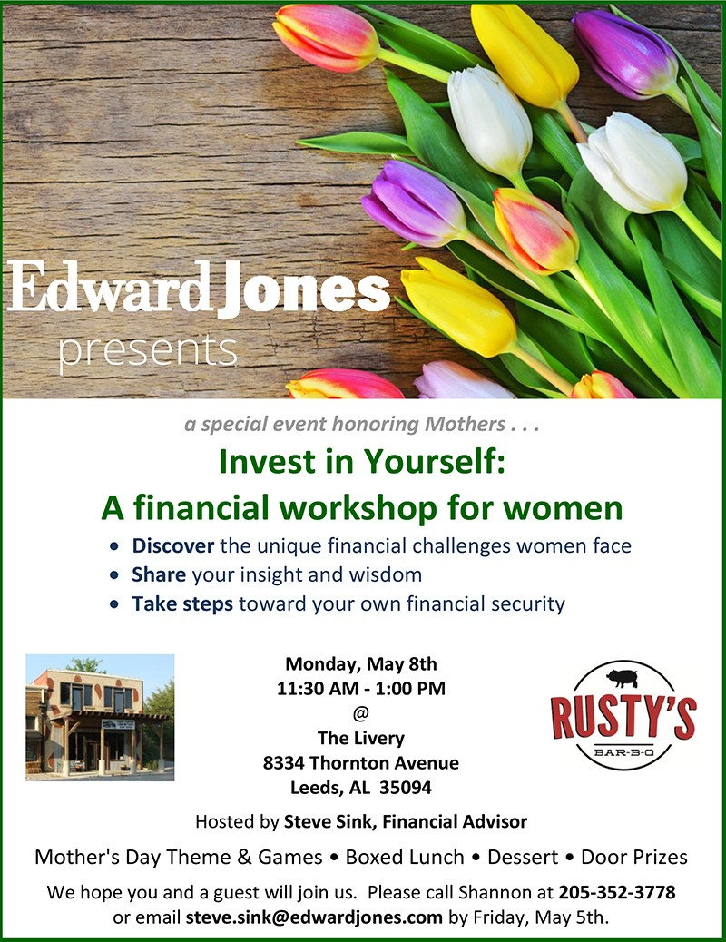 Edward Jones Investments Invest In Yourself Workshop- a special luncheon event for ladies from 11:30 a.m. until 1:00 p.m. on Monday, May 8 at The Livery.